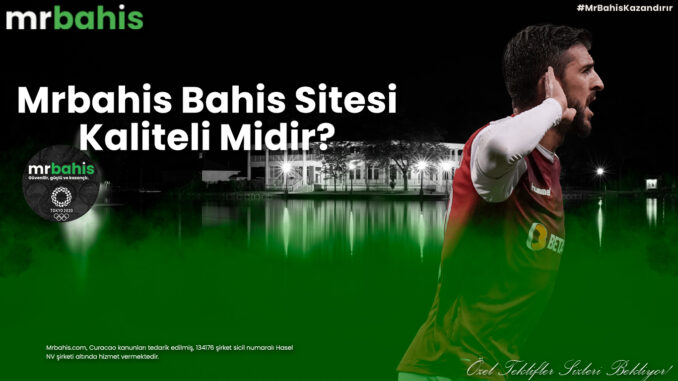 Mrbahis Bahis Sitesi Kaliteli Midir